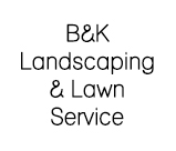 B&K Landscaping & Lawn Service
