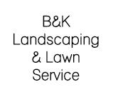 B&K Landscaping & Lawn Service