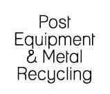 Post Equipment & Metal Recycling